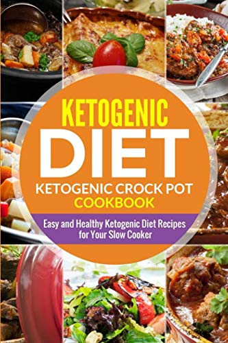 Ketogenic diet- Ketogenic Crock Pot Cookbook: Easy and Healthy Ketogenic Diet Recipes for Your Slow Cooker (Keto Slow Cooker, Keto Diet, Ketogenic Diet Recipes) by Lady Pannana
