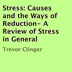 Stress: Causes and the Ways of Reduction Audiobook