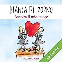 Ascolta il mio cuore Audiobook by Bianca Pitzorno Narrated by Betta Cucci