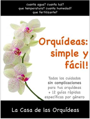 Orquídeas: simple y fácil!: Todos los cuidados para tus orquídeas (Spanish -