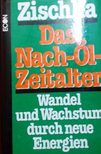 Das Nach-Öl-Zeitalter: Wandel und Wachstum durch neue Energien (German Edition)