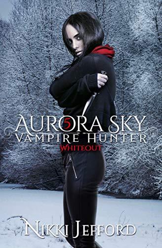Whiteout: A Paranormal Vampire Romance Mystery (Aurora Sky: Vampire Hunter Book 5)