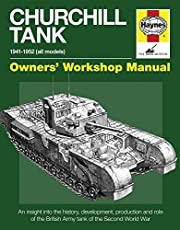 Churchill Tank Manual: An insight into owning, operating and maintaining Britain's Churchill tank during and after WWII