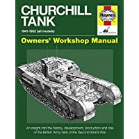 Churchill Tank Manual: An insight into owning, operating and maintaining Britain's Churchill tank during and after World War II (Haynes Owners Workshop Manuals (Hardcover))
