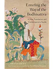 Entering the Way of the Bodhisattva: A New Translation and Contemporary Guide