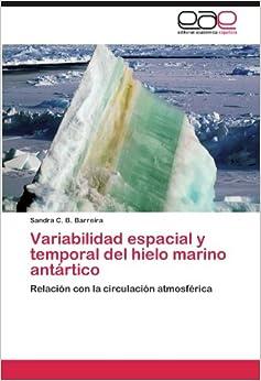 Variabilidad espacial y temporal del hielo marino antártico: Relación con la circulación atmosférica