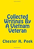 Collected Writings by a Vietnam Veteran, Chester Peek, 1482078759
