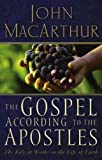 The Gospel According to the Apostles: The Role of Works in the Life of Faith