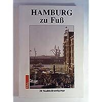 Hamburg zu Fuß. 20 Stadtteilrundgänge durch Geschichte und Gegenwart