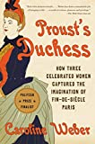 Proust's Duchess: How Three Celebrated Women