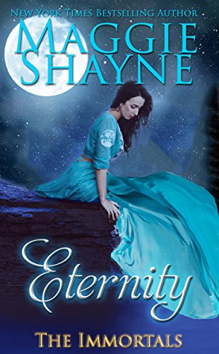 Eternity (The Immortals Book 1) by [Shayne, Maggie]