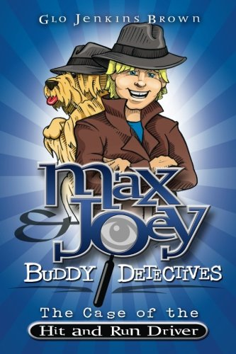 Max & Joey Buddy Detectives: The Case of the Hit & Run Driver (Volume 2)