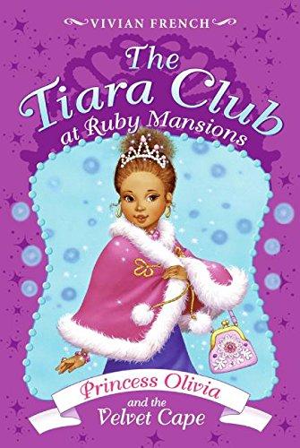 Tiara Club at Ruby Mansions 4: Princess Olivia and the Velvet Cape, The (The Tiara Club at Ruby Mansions) ()