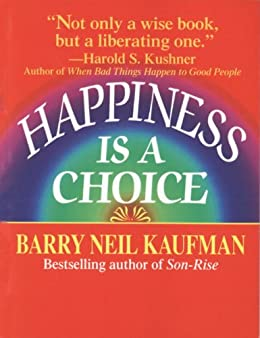 Happiness Is a Choice by [Kaufman, Barry Neil]