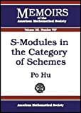 img - for S-Modules in the Category of Schemes (Memoirs of the American Mathematical Society) book / textbook / text book