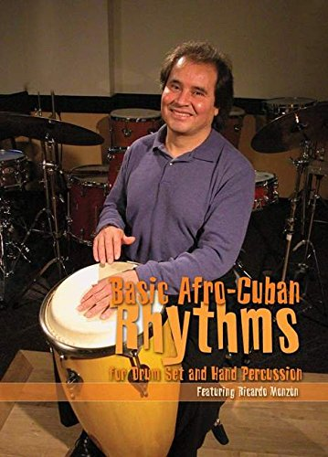 Basic Afro-Cuban Rhythms for Drum Set and Hand Percussion (Featuring Ricardo Monzon)