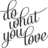 Do What You Love -Wall Vinyl Decal Sign (7 X 7 Inches, Black)