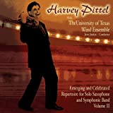 Emerging and Celebrated Repertoire for Solo Saxophone and Symphonic Band, Vol. 2: Harvey Pittel with the University of Texas Wind Ensemble by University of Texas Wind Ensemble