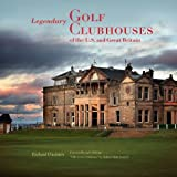 img - for Legendary Golf Clubhouses of the U.S. and Great Britain by Richard Diedrich (2013-03-12) book / textbook / text book