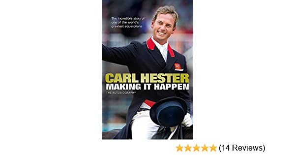 Making It Happen Carl Hester 9781409147671 Amazon Books