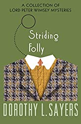 Striding Folly: A Collection of Mysteries (The Lord Peter Wimsey Mysteries Book 15)