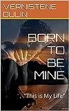 BORN TO BE MINE: