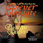 Never Too Late | Danielle Knight
