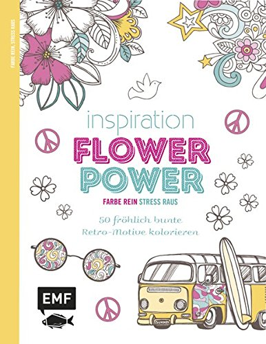 Inspiration Flower Power (Farbe rein – Stress raus)