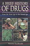 A Brief History of Drugs, Antonio Escohotado, 0892818263