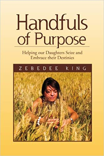 Book Handfuls of Purpose: Helping our Daughters Seize and Embrace their Destinies