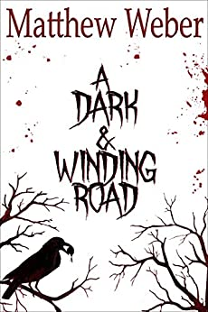 A Dark and Winding Road by [Weber, Matthew]