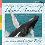 Absolutely Awesome Island Animals, Cooper Riley, 0974058246