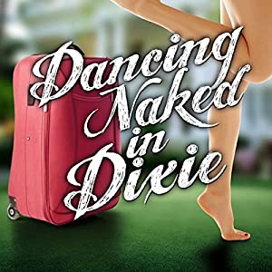 Dancing Naked in Dixie Audiobook