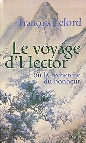 Amazon Fr Le Voyage D Hector Ou La Recherche Du Bonheur