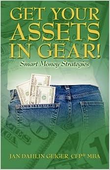 Get Your Assets in Gear! Smart Money Strategies by Jan Dahlin Geiger (2007-06-07)