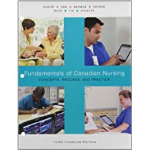 Fundamentals of Canadian Nursing: Concepts, Process, and Practice, Third Canadian Edition, Loose Leaf Version (3rd Edition)