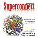 Superconnect: Harnessing the Power of Networks and the Strength of Weak Links Audiobook by Richard Koch, Greg Lockwood Narrated by Malcolm Hillgartner