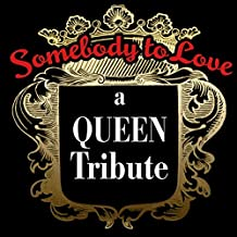 Somebody To Love-A Queen Tribute