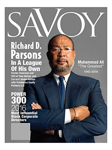 Search : Savoy Magazine Summer 2016 - Richard Parsons Cover Featuring the Most Influential Black Corporate Directors