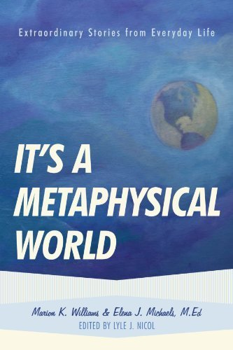 It's A Metaphysical World: Extraordinary Stories from Everyday Life by Marion K. Williams (2011-06-09)