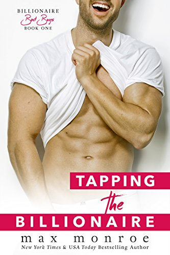 (Tapping the Billionaire (Bad Boy Billionaires Book 1))