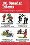 101 Spanish Idioms, Jean-Marie Cassagne and Lucques Nisset-Raidon, 0844272175