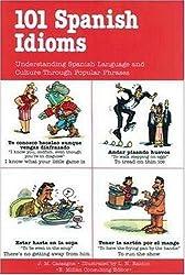 101 Spanish Idioms: Understanding Spanish Language and Culture Through Popular Phrases