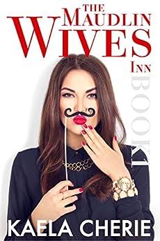 The Maudlin Wives Inn Book 1 by [Cherie, Kaela]