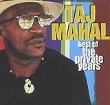 Best of Taj Mahal: Private Years