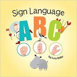Amazon.com: Sign Language ABC (9781454911456): Lora Heller: Books