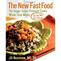 The New Fast Food: The Veggie Queen Pressure Cooks Whole Food Meals in Less than...