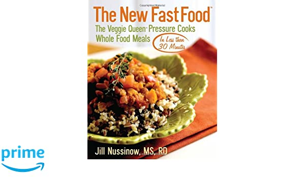 The New Fast Food: The Veggie Queen Pressure Cooks Whole ...