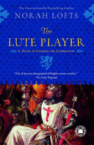 Richard The Lionhearted (The Lute Player: A Novel of Richard the)
