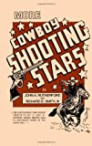 More Cowboy Shooting Stars, John A. Rutherford and Richard B. Smith, 0944019110